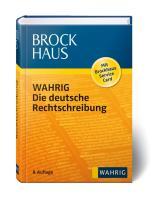 Brockhaus - Wahrig Die deutsche Rechtschreibung