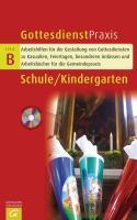 Gottesdienstpraxis Serie B. Schule / Kindergarten