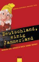 Deutschland, einig Jammerland: Warum uns Nörgeln nach vorne bringt
