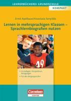 Lehrerbücherei Grundschule - Kompakt: Lernen in mehrsprachigen Klassen - Sprachlernbiografien nutzen: Grundlagen, Perspektiven, Anregungen - Für alle Jahrgangsstufen