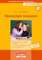 Lehrerbücherei Grundschule - Kopiervorlagen: Wortschatz trainieren: Bedeutungen klären - Strukturen aufbauen - Auch für den Deutschförderunterricht - ... Jahrgänge 1 bis 4. Kopiervorlagen mit CD-ROM