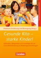 Gesunde Kita - starke Kinder!: Methoden, Alltagshilfen und Praxistipps für die Gesundheitsförderung in Kindertageseinrichtungen. Buch