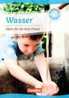 Projektarbeit mit Kindern: Wasser: Ideen für die Kita-Praxis ab 5 Jahren. Buch
