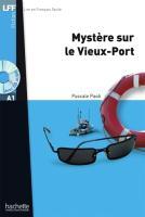 Lire en français facile: Mystère sur le Vieux-Port
