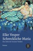Schreckliche Maria - Das Leben der Suzanne Valadon