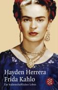 Frida Kahlo: Ein leidenschaftliches Leben