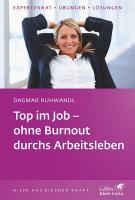 Top im Job - ohne Burnout durchs Arbeitsleben