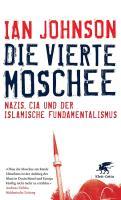 Die vierte Moschee: Nazis, CIA und der islamische Fundamentalismus