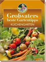 Küchengarten: Großvaters beste Gartentipps