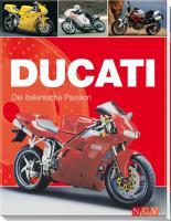 Ducati: Die italienische Passion