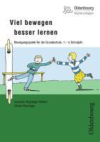 Viel bewegen - besser lernen: Bewegungsspiele für die Grundschule,  1.-4. Schuljahr (Oldenbourg Kopiervorlagen)