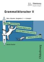 Oldenbourg Kopiervorlagen: Grammatikforscher II: Sätze, Satzarten, Satzglieder, 2.-4. Schuljahr - Band 151
