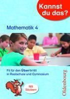 Kannst du das?: 4. Jahrgangsstufe - Mathematik: Fit für den Übertritt in Realschule und Gymnasium: Übungsheft