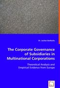 The Corporate Governance of Subsidiaries in Multinational Corporations - Brellochs, Jochen