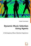 Dynamic Music Selection Using Agents - Srisawangrat, Songsiri
