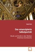 Das emanzipierte Selbstporträt: Musik und Erotik in den Werken Artemisia Gentileschis