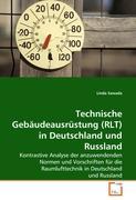 Technische Gebäudeausrüstung (RLT) in Deutschland und Russland: Kontrastive Analyse der anzuwendenden Normen und Vorschriften für die Raumlufttechnik in Deutschland und Russland