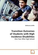 Transition Outcomes of Students with High Incidence Disabilities - Griffin, DaShonera
