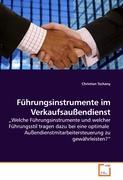Führungsinstrumente im Verkaufsaußendienst - Tschany, Christian