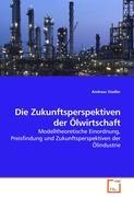 Die Zukunftsperspektiven der Ölwirtschaft