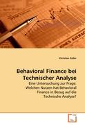 Behavioral Finance bei Technischer Analyse: Eine Untersuchung zur Frage: Welchen Nutzen hat Behavioral Finance in Bezug auf die Technische Analyse?