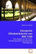 Liturgische Elfenbeinkämme von 800-1200: Eine Analyse von Stil, Form, Darstellungsinhalt und historischer Überlieferung (German Edition)