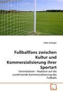 Fußballfans zwischen Kultur und Kommerzialisierung ihrer Sportart: Faninitiativen - Reaktion auf die zunehmende Kommerzialiserung des Fußballs