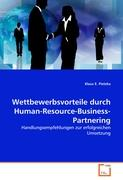 Wettbewerbsvorteile durch Human-Resource-Business-Partnering: Handlungsempfehlungen zur erfolgreichen Umsetzung (German Edition)