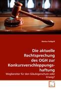 Die aktuelle Rechtsprechung des OGH zur Konkursverschleppungshaftung