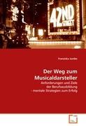 Der Weg zum Musicaldarsteller: Anforderungen und Ziele der Berufsausbildung - mentale Strategien zum Erfolg