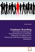 Employer Branding: Der Einsatz berufsbezogener Persönlichkeitstests zur optimalen Besetzung von Stellen und zur Erkennung, Förderung und Bindung von Mitarbeitern