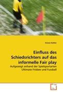 Einfluss des Schiedsrichters auf das informelle Fair play
