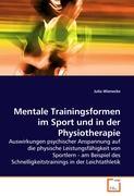 Mentale Trainingsformen im Sport und in der Physiotherapie: Auswirkungen psychischer Anspannung auf die physische Leistungsfähigkeit von Sportlern - ... Schnelligkeitstrainings in der Leichtathletik