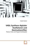 VHDL-Synthese digitaler Oszillatoren und Dezimationsfilter: Theorie, Praxis und Programmierbeispiele