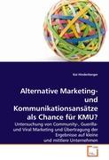 Alternative Marketing- und Kommunikationsansätze als Chance für KMU?