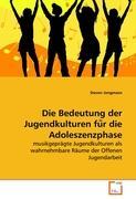 Die Bedeutung der Jugendkulturen fu¨r die Adoleszenzphase