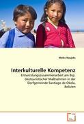 Interkulturelle Kompetenz: Entwicklungszusammenarbeit am Bsp. ökotouristischer Maßnahmen in der Dorfgemeinde Santiago de Okola, Bolivien (German Edition)