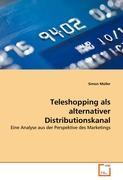 Teleshopping als alternativer Distributionskanal