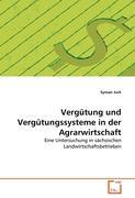 Vergütung und Vergütungssysteme in der Agrarwirtschaft: Eine Untersuchung in sächsischen Landwirtschaftsbetrieben