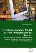 Fernstudium und ein Modell zu (Fern-) Universitäten der Zukunft