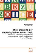 Die Förderung der Phonologischen Bewusstheit: Theoretische Abhandlung und praktische Erfahrungen bei Kindern mit kognitiven Beeinträchtigungen