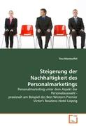 Steigerung der Nachhaltigkeit des Personalmarketings: Personalmarketing unter dem Aspekt der Personalauswahl - praxisnah am Beispiel des Best Western Premier Victor's Residenz-Hotel Leipzig