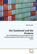 Der Suezkanal und die Piraterie: Die wirtschaftlichen Auswirkungen für den Suezkanal aufgrund der Piraterie am Horn von Afrika