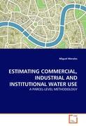 ESTIMATING COMMERCIAL, INDUSTRIAL AND INSTITUTIONAL WATER USE - Morales, Miguel