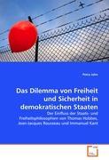 Das Dilemma von Freiheit und Sicherheit in demokratischen Staaten