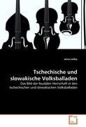 Tschechische und slowakische Volksballaden: Das Bild der feudalen Herrschaft in den tschechischen und slowakischen Volksballaden