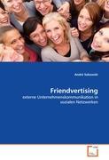 Friendvertising: externe Unternehmenskommunikation in sozialen Netzwerken