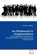 Der Wettbewerb im Vergabeverfahren - Gilhofer, Lukas-Florian