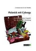 Picknick mit Cyborgs: Ein interdisziplinäres Gespräch über die alltägliche Vernetzung