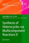 Synthesis of Heterocycles via Multicomponent Reactions II (Topics in Heterocyclic Chemistry, 25, Band 25)